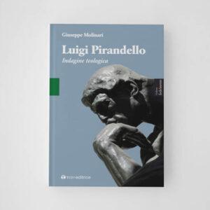 Luigi Pirandello. Indagine teologica