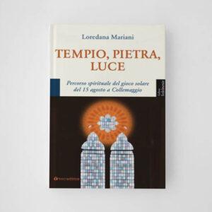 Tempio, Pietra, Luce Percorso spirituale del gioco solare del 15 agosto a Collemaggio