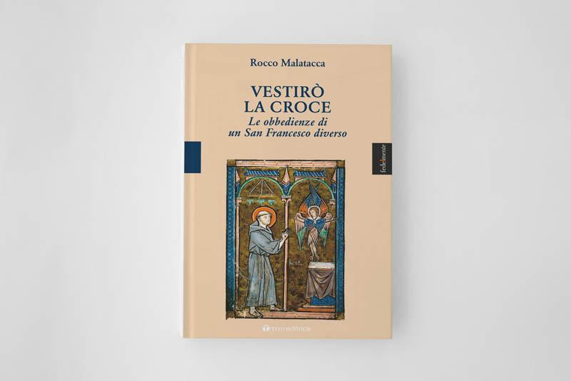 VESTIRÒ LA CROCE Le obbedienze di un San Francesco diverso