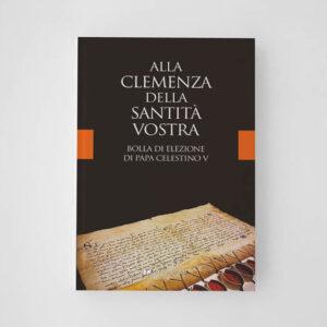 Alla clemenza della Santità Vostra Bolla di elezione di Papa Celestino V